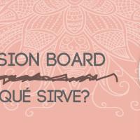 Como hacer un vision board que sí funcione